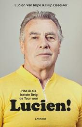 Lucien! : hoe ik als laatste Belg de Tour won
