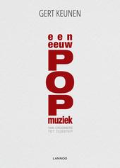 Een eeuw popmuziek : van crooners tot dubstep