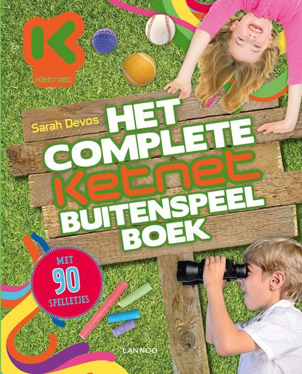 Het complete Ketnet buitenspeelboek : met 90 spelletjes