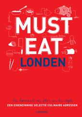 Must eat Londen : een eigenzinnige selectie culinaire adressen