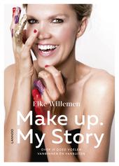 Make up. My story : over je goed voelen vanbinnen én vanbuiten