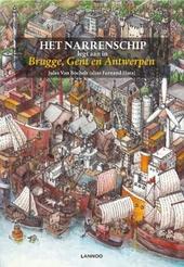 Het narrenschip legt aan in de Vlaamse zustersteden : Brugge, Gent, Antwerpen