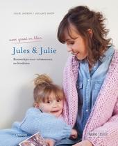Jules & Julie. [2], Breiwerkjes voor volwassenen en kinderen : voor groot en klein