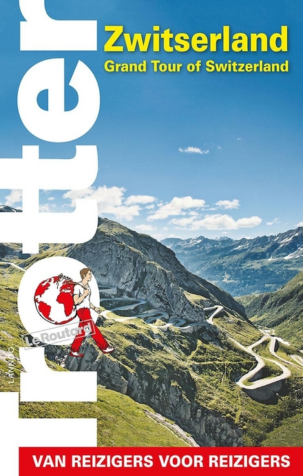 Zwitserland : grand tour of Switzerland