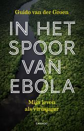 In het spoor van ebola : mijn leven als virusjager