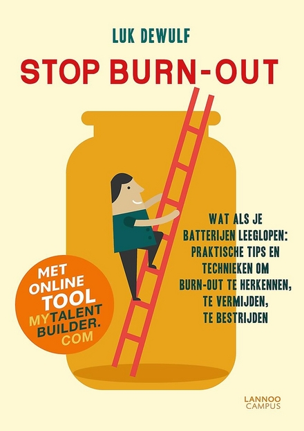 Stop burn-out : wat als je batterijen leeglopen : praktische tips en technieken om burn-out te herkennen, te vermijden, te bestrijden