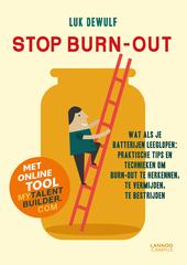 Stop burn-out : wat als je batterijen leeglopen : praktische tips en technieken om burn-out te herkennen, te vermij...