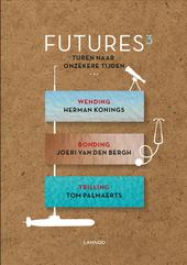 Futures : turen naar onzekere tijden