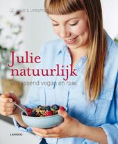 Julie natuurlijk : verrassend vegan en raw