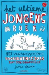 Het ultieme jongensboek : het verantwoorde voorlichtingsboek dat ook grappig is