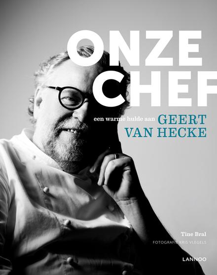 Onze chef : een warme hulde aan Geert Van Hecke