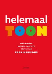 Helemaal Toon : bloemlezing uit het complete oeuvre van Toon Hermans / Toon Hermans ; samenstelling Karel Michiels ; illustraties Toon Hermans