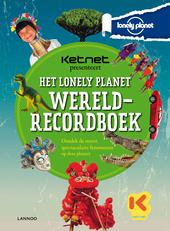 Ketnet presenteert Het Lonely Planet wereldrecordboek : ontdek de meest spectaculaire fenomenen op deze planeet