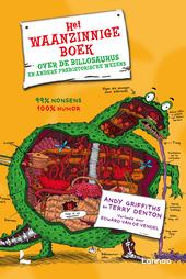 Het waanzinnige boek over de billosaurus en andere prehistorische wezens : 99% nonsens, 100% humor