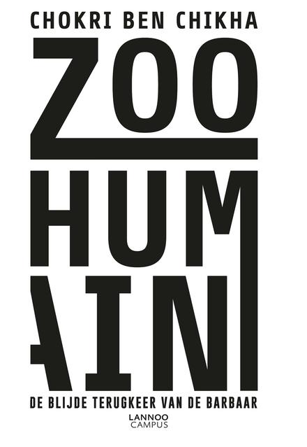 Zoo humain : de blijde terugkeer van de barbaar
