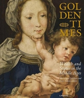 Golden times : wealth and status in the Middle Ages in the southern Low Countries