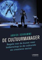 De cultuurmanager : regels van de kunst voor leiderschap in de culturele en creatieve sector