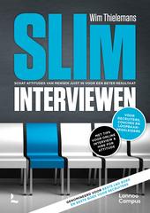 Slim interviewen : schat attitudes van mensen juist in voor een beter resultaat : voor recruiters, coaches en loopb...