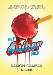 Het suiker boek : dit boek zal je mening over 'gezonde voeding' veranderen