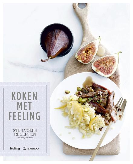 Koken met Feeling : stijlvolle recepten het hele jaar door