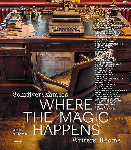 Where the magic happens : schrijverskamers