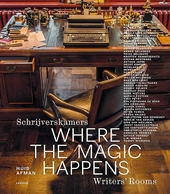 Where the magic happens : schrijverskamers