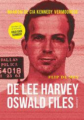 De Lee Harvey Oswald-files : waarom John Kennedy vermoord moest worden