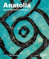 Anatolia : een verhaal van 12000 jaar
