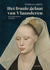 Het fraaie gelaat van Vlaanderen : een historisch portret