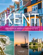 Kent : gids voor de mooiste weekendtrips