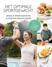 Het optimale sportgewicht : bereik je streefgewicht én je sportieve doelstellingen : 70 gerechten & stappenplan