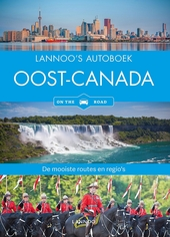 Lannoo's autoboek Oost-Canada : de mooiste routes en regio's