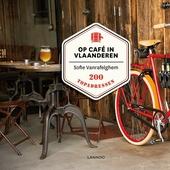 Op café in Vlaanderen : 200 topadressen