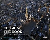 Belgium, the book : de mooiste luchtfoto's van België = les plus belles photos aériennes de Belgique = the best a...
