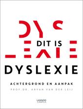 Dit is dyslexie : achtergrond en aanpak