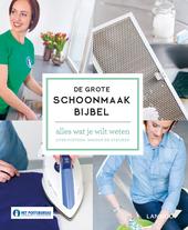 De grote schoonmaakbijbel : alles wat je wilt weten over poetsen, wassen en strijken