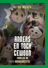 Anders en toch gewoon : families na donorconceptie