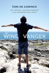 De windvanger : het verhaal van een vader en zijn hoogsensitieve zoon