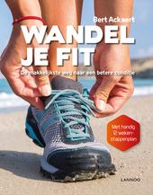 Wandel je fit : de makkelijkste weg naar een betere conditie