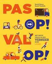 Pas op! Val op! : het grote veilig-in-het-verkeer-boek