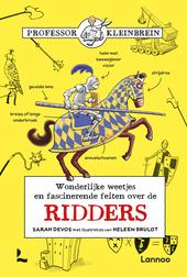 Wonderlijke weetjes en fascinerende feiten over de ridders