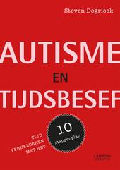 Autisme en tijdsbesef : tijd verhelderen met het 10-stappenplan
