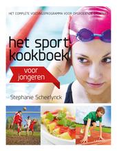 Het sportkookboek voor jongeren : het complete voedingsprogramma voor opgroeiende sporters