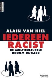Iedereen racist : de multiculturele droom ontleed
