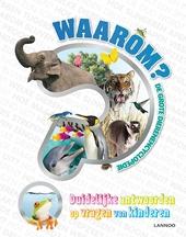 Waarom? : de grote dierenencyclopedie : duidelijke antwoorden op vragen van kinderen