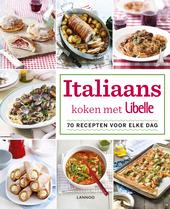 Italiaans koken met Libelle : 70 recepten voor elke dag