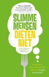 Slimme mensen diëten niet : gezond en blijvend gewicht verliezen begint in je hoofd