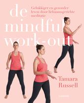 De mindful work-out : gelukkiger en gezonder leven door lichaamsgerichte meditatie