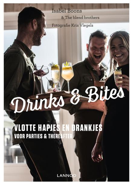 Drinks & bites : vlotte hapjes en drankjes, voor parties & thereafter