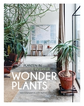 Wonderplants : planten in je interieur. [1]